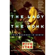 The Lady and the Monk: Four Seasons in Kyoto, Paperback