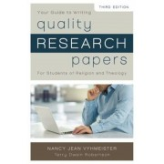 Your Guide to Writing Quality Research Papers: For Students of Religion and Theology, Paperback