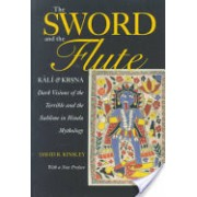Sword and the Flute - Kali and Krsna - Dark Visions of the Terrible and the Sublime in Hindu Mythology (Kinsley David R.)(Paperback) (9780520224766)