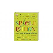 Dorling Kindersley Spiele mit Python® supereasy programmieren