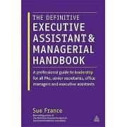 The Definitive Executive Assistant and Managerial Handbook by Sue F...