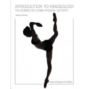 Introduction to Kinesiology: The Science of Human Physical Activity (Second Revised First Edition), Paperback/Marilyn Mitchell
