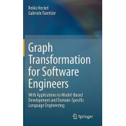 Graph Transformation for Software Engineers With Applications to ModelBased Development and DomainSpecific Language Engineering par Reiko Heckel & ...