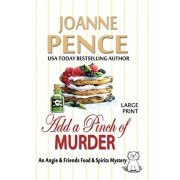 Add a Pinch of Murder [large Print]: An Angie & Friends Food & Spirits Mystery, Paperback/Joanne Pence