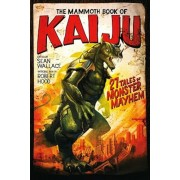The Mammoth Book of Kaiju, Paperback/Sean Wallace