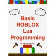 Basic Roblox Lua Programming: (Black and White Edition)