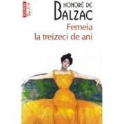 Femeia la treizeci de ani - Honore De Balzac