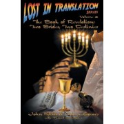 Lost in Translation Vol 3: The Book of Revelation: Two Brides Two Destinies, Paperback