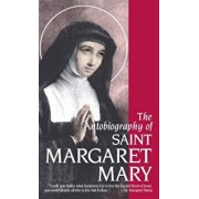 The Autobiography of St. Margaret Mary Alacoque, Paperback/Margaret M. Alacoque