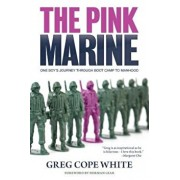The Pink Marine: One Boy's Journey Through Bootcamp to Manhood, Paperback/Greg Cope White