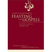Feasting on the Gospels--Matthew, Volume 2: A Feasting on the Word Commentary, Hardcover/Cynthia A. Jarvis