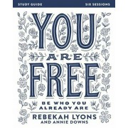 You Are Free: Be Who You Already Are, Paperback