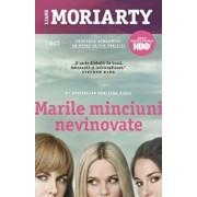 Marile minciuni nevinovate/Liane Moriarty