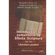 Introducere si comentariu la Sfanta Scriptura. Vol. 7: Literatura paulina/Raymond E. Brown, Joseph A. Fitzmyer, Roland E. Murphy