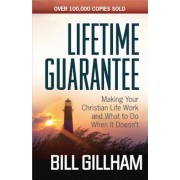 Lifetime Guarantee: Making Your Christian Life Work and What to Do When It Doesn't, Paperback