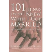 101 Things I Wish I Knew When I Got Married: Simple Lessons to Make Love Last, Paperback