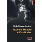 Razboiul Mondial al Fumatorilor/Marin Malaicu-Hondrari