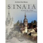 Sinaia land of the Elites. Architecture and history - Dan Manea