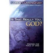 Is That Really You God? by Loren Cunningham