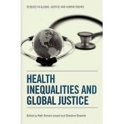 Health Inequalities and Global Justice par Patti Tamara Lenard & Édité par Christine Straehle