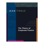 Theory of Corporate Finance (Tirole Jean)(Cartonat) (9780691125565)