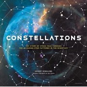 Constellations: The Story of Space Told Through the 88 Known Star Patterns in the Night Sky, Hardcover/Govert Schilling