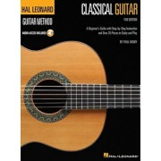 Hal Leonard Classical Guitar Method (Tab Edition): A Beginner's Guide with Step-By-Step Instruction and Over 25 Pieces to Study and Play, Paperback/Paul Henry