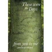 These Were the Days, Hardcover/***