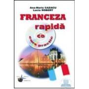 Franceza rapida cu CD curs practic - Ana-Maria Cazacu Iulia Robert