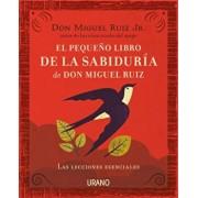 Pequeno Libro de la Sabiduria de Don Miguel Ruiz, El, Paperback/Miguel Ruiz Jr