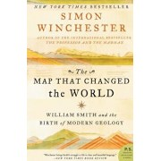 The Map That Changed the World: William Smith and the Birth of Modern Geology, Paperback/Simon Winchester