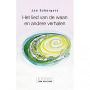 Het lied van de waan en andere verhalen - Jan Schurgers