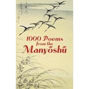 1000 Poems from the Manyoshu: The Complete Nippon Gakujutsu Shinkokai Translation, Paperback/Anonymous