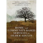 Home- and Community-Based Services for Older Adults - Aging in Context (Anderson Keith)(Cartonat) (9780231177689)