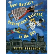 Aunt Harriet's Underground Railroad in the Sky, Paperback/Faith Ringgold