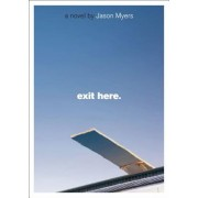 Exit Here., Paperback