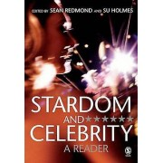 Stardom and Celebrity by Sean Redmond & Su Holmes