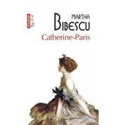 Catherine-Paris (editie de buzunar)/Martha Bibescu