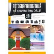 Fotografia digitală cu aparate foto DSLR.