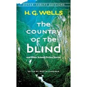 The Country of the Blind: And Other Science-Fiction Stories, Paperback/H. G. Wells