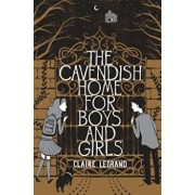 The Cavendish Home for Boys and Girls, Paperback/Claire Legrand