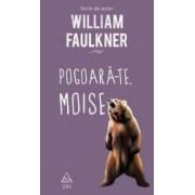 Pogoara-te Moise - William Faulkner