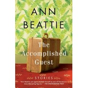 The Accomplished Guest: Stories, Paperback/Ann Beattie