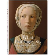 Hagen, Rainer & Rose-Marie What Great Paintings Say. 100 Masterpieces in Detail