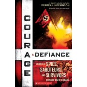Courage & Defiance: Spies, Saboteurs, and Survivors in WWII Denmark, Paperback