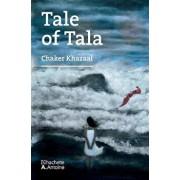 Tale of Tala, Paperback/Chaker Khazaal