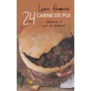 24 de retete Carne de pui delicioase si usor de preparat - Laura Adamache