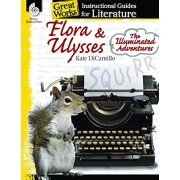 Flora & Ulysses: The Illuminated Adventures: An Instructional Guide for Literature: An Instructional Guide for Literature, Paperback