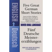 Five Great German Short Stories: A Dual-Language Book