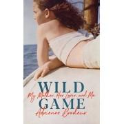 Wild Game. My Mother, Her Lover and Me, Hardback/Adrienne Brodeur